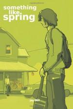 Something Like Spring - Jay Bell