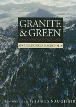 Granite & Green: Above North-East Scotland - Angus MacDonald, Patricia MacDonald, Patricia McDonald