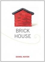 Brick House - Daniel Nayeri