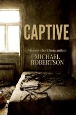 Captive - Michael Robertson, Monique Happy