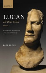 Lucan: De Bello Ciuili Book 1 - Paul Roche