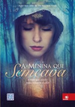 A Menina que Semeava: É preciso noite para surgir o dia - Lou Aronica