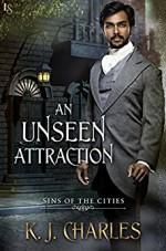 An Unseen Attraction (Sins of the Cities) - K.J. Charles, Matthew Lloyd Davies