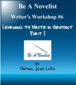 Learning to Write in Viewpoint Part I (Be a Novelist Writer's Workshop) - Norma Jean Lutz
