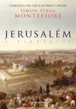 Jerusalém - A biografia - Simon Sebag Montefiore, George Schlesinger, Berilo Vargas