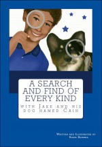 A Search and Find of Every Kind with Jake and his dog named Cain - Rosie Russell