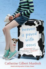 Heaven Is Paved with Oreos - Catherine Gilbert Murdock