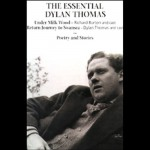 The Essential Dylan Thomas - Dylan Thomas, Dylan Thomas, Richard Bebb, Jason Hughes, Richard Burton, Naxos AudioBooks