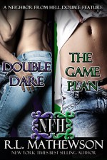 Double Feature: The Game Plan & Double Dare (Neighbor from Hell, #5-6) - R.L. Mathewson