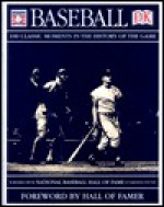 Baseball: 100 Classic Moments in the History of the Game - Joseph Wallace