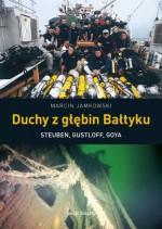 Duchy z głębin Bałtyku. Steuben, Gustloff, Goya - Marcin Jamkowski