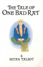 The Tale of One Bad Rat - Bryan Talbot