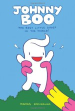 Johnny Boo: The Best Little Ghost in the World - James Kochalka