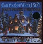 Can You See What I See?: The Night Before Christmas: Picture Puzzles to Search and Solve - Walter Wick