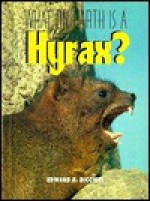 What on Earth Is a Hyrax? - Edward R. Ricciuti, Jenny E. Tesar, Bruce S. Glassman