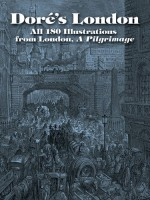 Doré's London: All 180 Illustrations from London, A Pilgrimage - Gustave Doré
