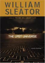 The Last Universe - William Sleator
