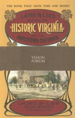 Laird & Lee's Guide to Historic Virginia and the Jamestown Centennial - Unknown, Douglas W. Phillips