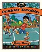 Doubles Troubles - Betty Hicks, Simon Gane