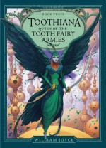 Toothiana, Queen of the Tooth Fairy Armies (The Guardians) - William Joyce