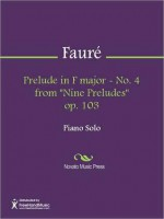 """Prelude in F major - No. 4 from """"Nine Preludes"""" op. 103 - Gabriel Faure"""