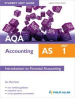 Aqa as Accounting Unit 1, . Introduction to Financial Accounting - Ian Harrison