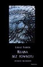 Kraina bez powrotu: opowieści niesamowite - Łukasz Radecki