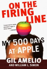 On the Firing Line: My 500 Days at Apple - Gil Amelio, William L. Simon