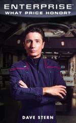 What Price Honor: Enterprise (Star Trek) - Dave Stern