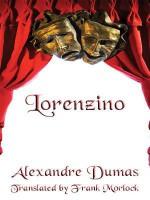 Lorenzino: A Play in Five Acts - Frank J. Morlock, Alexandre Dumas