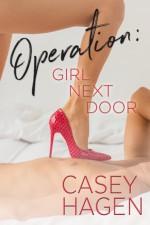 Operation: Girl Next Door - Casey Hagen