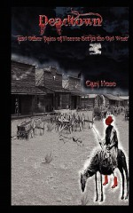 Deadtown and Other Tales of Horror Set in the Old West - Carl Hose, Marcella Hose