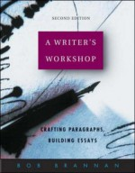 A Writer's Workshop: Student Edition with Student Access Card - Bob Brannan, Bruce Rogers