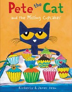 Pete the Cat and the Missing Cupcakes - James Dean, Kimberly Dean, James Dean