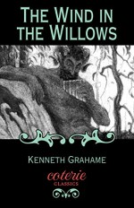 The Wind in the Willows (Coterie Classics with Free Audiobook) - Kenneth Grahame, Daniela Jaglenka Terrazzini