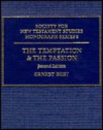 The Temptation and the Passion: The Markan Soteriology - Ernest Best