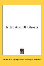 A Treatise of Ghosts - Father Noel Taillepied, Montague Summers