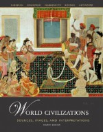 World Civilizations: Sources, Images and Interpretations, Voworld Civilizations: Sources, Images and Interpretations, Volume 2 Lume 2 - A. Tom Grunfeld, David Rosner