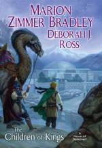 The Children of Kings - Marion Zimmer Bradley, Deborah J. Ross, Stawicki, Matthew