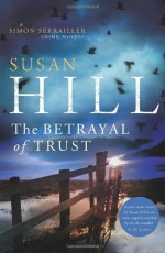 The Betrayal of Trust - Susan Hill