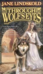 Through Wolf's Eyes - Jane Lindskold