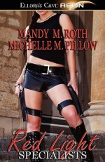 Red Light Specialists - Mandy M. Roth, Michelle M. Pillow