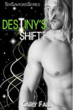 Destiny's Shift - Carly Fall