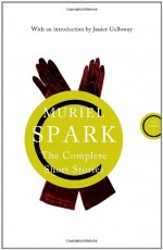 All the Stories of Muriel Spark - Muriel Spark