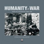 Humanity in War: 150 years of the Red Cross in photographs - Caroline Moorehead, James Nachtwey