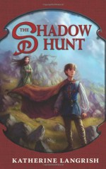 The Shadow Hunt - Katherine Langrish