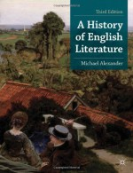 A History of English Literature (Palgrave Foundations) - Michael Alexander