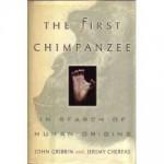 The First Chimpanzee: In Search of Human Origins - John Gribbin, Jeremy Cherfas