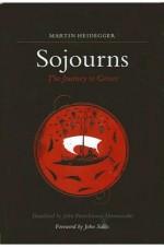 Sojourns: The Journey to Greece (Suny Series in Contemporary Continental Philosophy) - Martin Heidegger, John Panteleimon Manoussakis, John Sallis