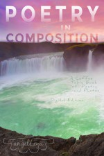 Poetry in Composition: A Coffee Table Book of Poetry and Photos - Angel Leya
